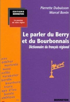 Livres Couvertures de Le Parler du Berry et du Bourbonnais