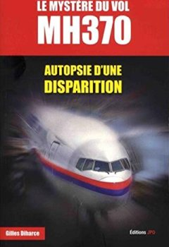 Le Mystére du vol MH370 - Autopsie d'une disparition de Indie Author