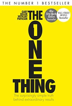 Livres Couvertures de The One Thing: The surprisingly simple truth behind extraordinary results (English Edition)