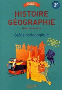 Livres Couvertures de Histoire-Géographie CM1 - Collection Citadelle - Guide pédagogique - Ed. 2016