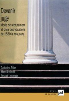 Livres Couvertures de Devenir juge : Modes de recrutement et crise des vocations de 1830 à nos jours