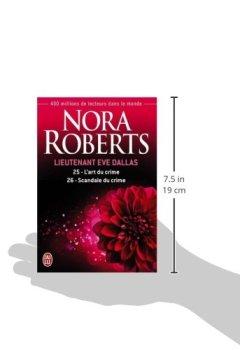 Livres Couvertures de Lieutenant Eve Dallas, Tome 25 et 26 : Tome 25, L'art du crime ; Tome 26, Scandale du crime
