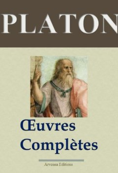 Platon : Oeuvres complètes - Les 43 titres (Annotés) de Indie Author