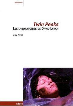 Livres Couvertures de Twin Peaks : Les laboratoires de David Lynch
