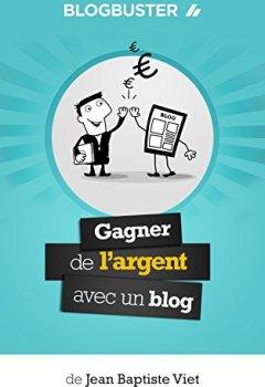 Livres Couvertures de BlogBuster : Gagner de l'Argent avec un Blog