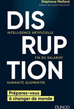 Livres Couvertures de Disruption - Intelligence artificielle, fin du salariat, humanité augmentée