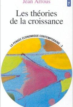Livres Couvertures de Les théories de la croissance - La pensée économique contemporaine, tome 3