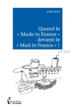 Livres Couvertures de Quand le « Made in France » devient le « Mad in France » ?