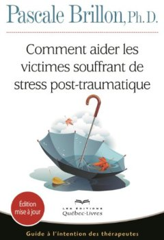 Livres Couvertures de Comment aider les victimes souffrant de stress post-traumatique