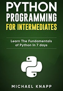 Livres Couvertures de Python: Programming for Intermediates: Learn the Fundamentals of Python in 7 Days (English Edition)