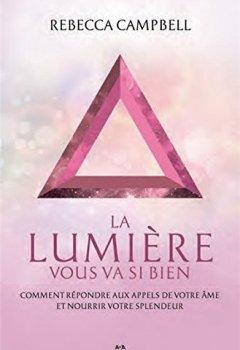 Livres Couvertures de La lumière vous va si bien - Comment répondre aux appels de votre âme et nourrir votre splendeur