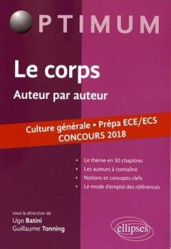 Livres Couvertures de Le corps. Auteur par auteur. Culture générale. Prépa ECE/ECS. Concours 2018