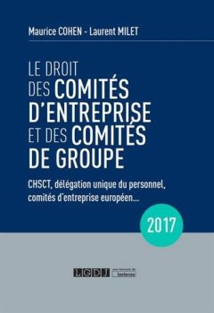 Livres Couvertures de Le droit des comités d'entreprise et des comités de groupe 2017