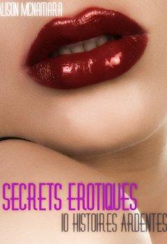 Livres Couvertures de Secrets érotiques, 10 histoires ardentes