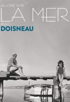Livres Couvertures de Allons voir la mer avec Doisneau