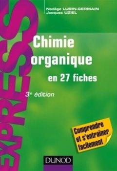 Livres Couvertures de Chimie organique en 27 fiches - 3e éd
