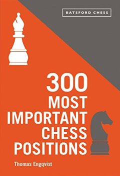 Livres Couvertures de 300 Most Important Chess Positions: Study Five a Week to Be a Better Chess Player