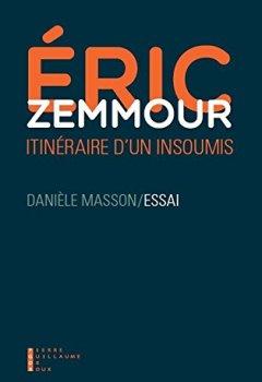 Livres Couvertures de Eric Zemmour : itinéraire d'un insoumis