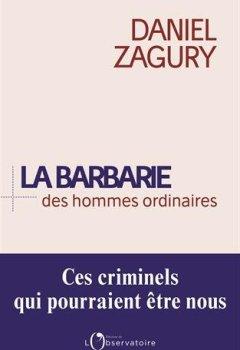 Livres Couvertures de La barbarie des hommes ordinaires