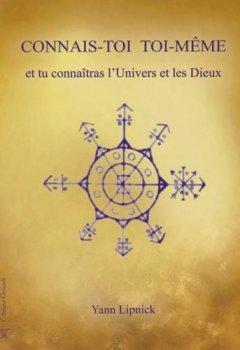 Livres Couvertures de Connais-toi toi-même et tu connaîtras l'univers et les dieux : Tome 1