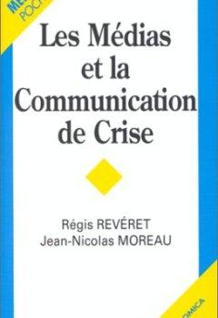 Livres Couvertures de Les médias et la communication de crise
