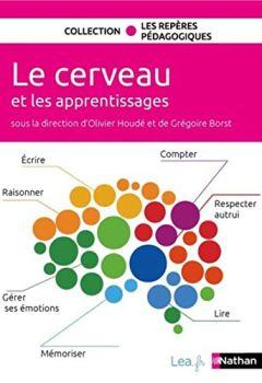 Livres Couvertures de Le cerveau et les apprentissages - Cycles 1,2,3