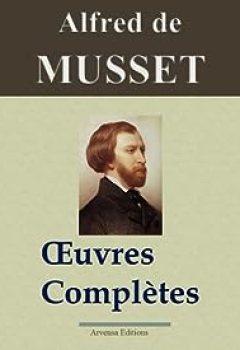 Livres Couvertures de Alfred de Musset : Oeuvres complètes - 78 titres  (annotés et illustrés)