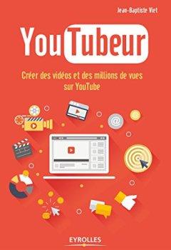 Livres Couvertures de YouTubeur: Créer des vidéos et des millions de vues sur YouTube