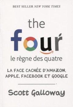 Livres Couvertures de The four - Le règne des quatre : la face cachée d'Amazon, Apple, Facebook et Google