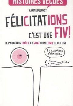 Livres Couvertures de Félicitations, c'est une FIV !