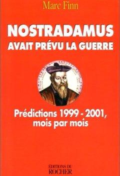 Livres Couvertures de NOSTRADAMUS AVAIT PREVU LA GUERRE. Prédictions 1999-2001, mois par mois