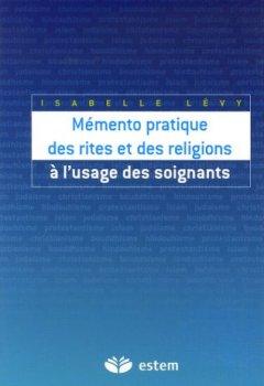 Livres Couvertures de Mémento pratique des rites et des religions à l'usage des soignants