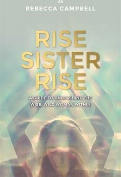 Livres Couvertures de Rise Sister Rise: A Guide to Unleashing the Wise, Wild Woman Within