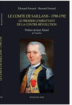 Livres Couvertures de Le comte de Saillans (1790-1792) : Le premier combattant de la contre-révolution