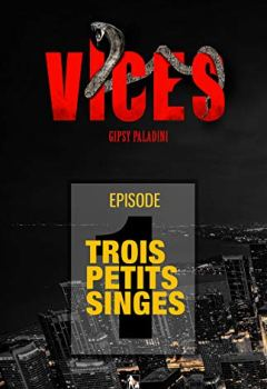 Livres Couvertures de VICES - Épisode 01: Trois Petits Singes