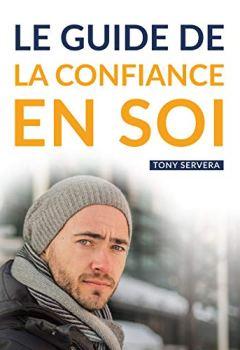 Livres Couvertures de Confiance en Soi: Manuel pratique de développement personnel pour développer sa confiance en soi et vivre une vie plus riche et épanouie. (confiance en ... personnel, richesse intérieure)