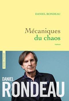 Telecharger Mécaniques du chaos: roman de Daniel Rondeau