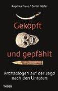 Geköpft und gepfählt: Archäologen auf der Jagd nach den Untoten