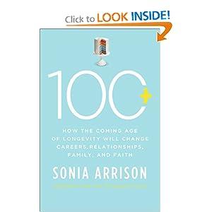 """100 Plus"" by Sonia Arrison"