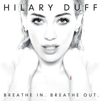 Hilary Duff-Breathe In Breathe Out-Deluxe Edition-CD-FLAC-2015-PERFECT