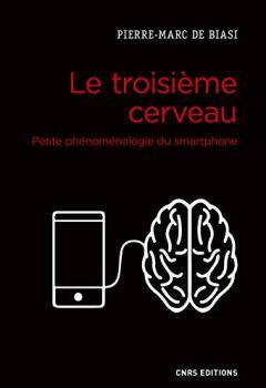 Livres Couvertures de Le troisième cerveau. Petite phénoménologie du smartphone