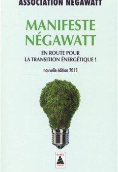Livres Couvertures de Manifeste NégaWatt : En route pour la transition énergétique !