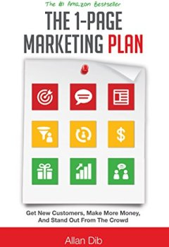 Livres Couvertures de The 1-Page Marketing Plan: Get New Customers, Make More Money, And Stand Out From The Crowd (English Edition)