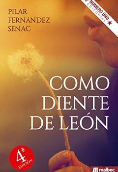 Portada del libro deComo diente de león. Novela romántica en español.: Una historia emotiva. Un romance intenso. Un libro romántico