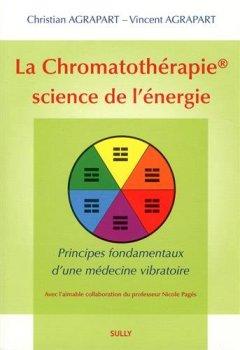 Livres Couvertures de La chromatothérapie, science de l'énergie : Principes fondamentaux d'une médecine vibratoire
