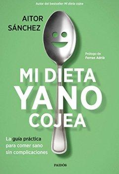 Portada del libro deMi dieta ya no cojea: La guía práctica para comer sano sin complicaciones