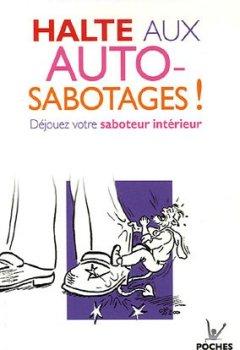 Livres Couvertures de Halte aux autosabotages ! : Déjouez votre saboteur intérieur