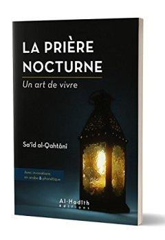 Livres Couvertures de La prière nocturne – Un art de vivre, de Sa'îd al-Qahtânî (Format de poche)