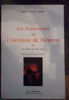 Livres Couvertures de Les fondements de l'alchimie de Newton, ou,