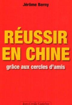 Livres Couvertures de Réussir en Chine grâce aux cercles d'amis